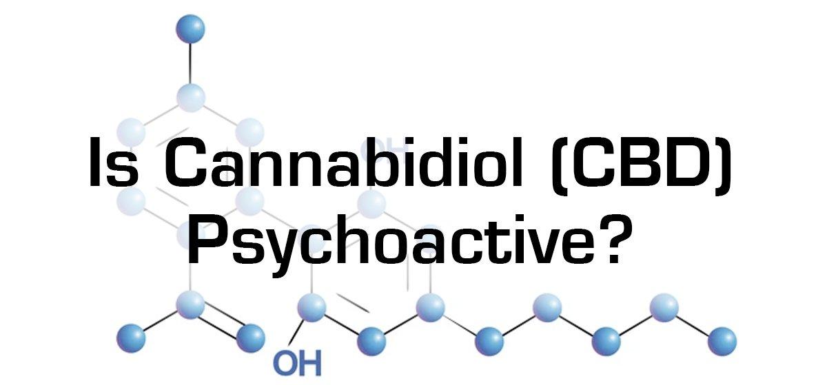 CBD Psychoactive
