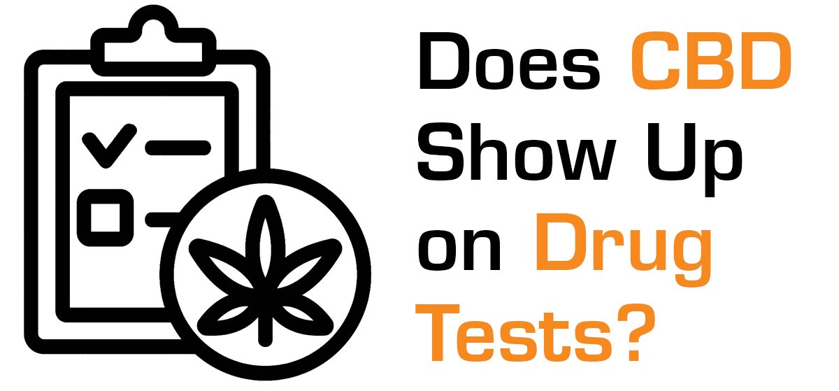 Does CBD Show Up On Drug Tests Blog
