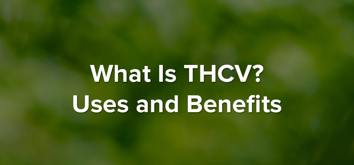 THCV Uses Benefits Header
